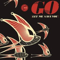 Go (Let Me Save You)